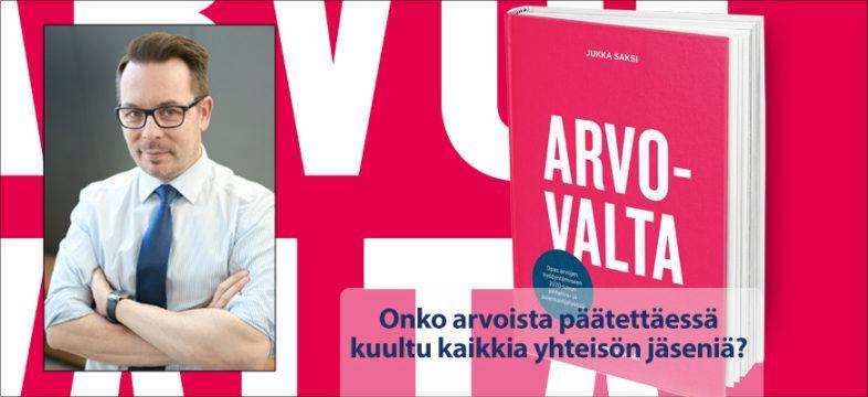 Jukka Saksi on Arvovalta-kirjan kirjoittaja. Kustantaja Helsingin Kamari Oy.