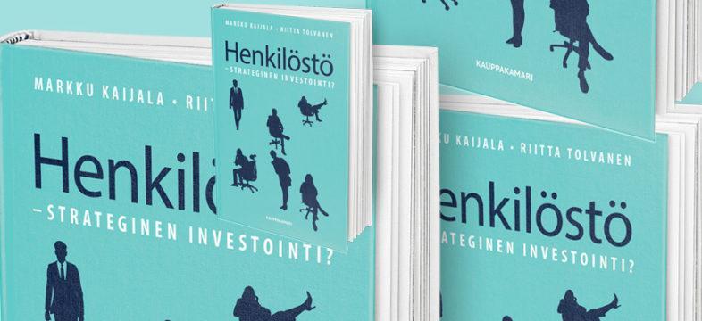 Kauppakamarin kirja: Henkilöstö – Strateginen investointi? kirjailijat, Pro-Source Oy:n toimitusjohtaja Markku Kaijala ja Riitta Tolvanen, joka on kokenut HR-johtaja ja johtoryhmän jäsen.