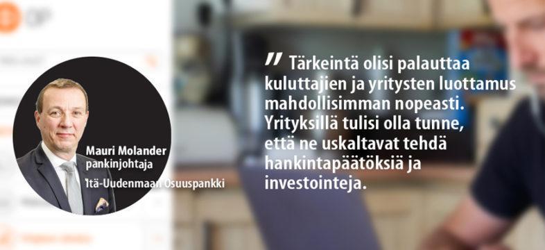 Yrityskommentti: Itä-Uudenmaan osuuspankin pankinjohtaja Mauri Molanderilta