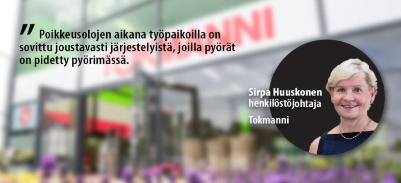Tokmannin henkilöstöjohtaja Sirpa Huuskonen antaa yrityskommentin: Koronakriisi korostaa paikallisen sopimisen merkitystä.