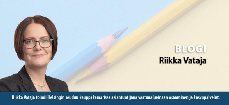 Riikka Vataja on asiantuntija Helsingin seudun kauppakamarissa vastuualleenaan osaaminen ja kasvupalvelut.